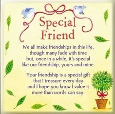 Someone Special Quotes, Special Friend Quotes, Friend Poems, Cute Best Friend Quotes, Special Friends, Friend Sayings, Happy Birthday Special Friend, Humorous Friend Quotes, Thank You Friend Quotes