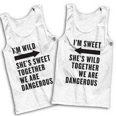 I'm Wild, She's Sweet, We're Dangerous / I'm Sweet, She's Wild, We're Dangerous Best Friends Shirts! by AwesomeBestFriendsTs on Etsy https://www.etsy.com/listing/197411573/im-wild-shes-sweet-were-dangerous-im
