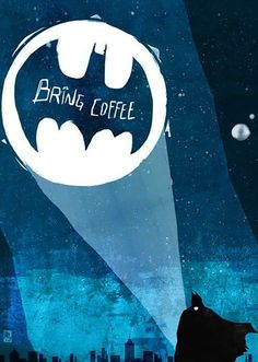 Batman bring coffee bat symbol joke