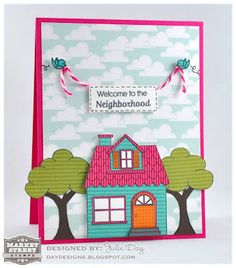 Market Street Stamps - Home Sweet Home MSS-40.  Card designed by Julie Day.