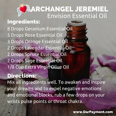 Archangel Jeremiel Envision Essential Oil. To awaken and inspire your dreams and to expel negative emotions and emotional blocks, rub a few drops on your wrist pulse points or throat chakra. www.DarPayment.com