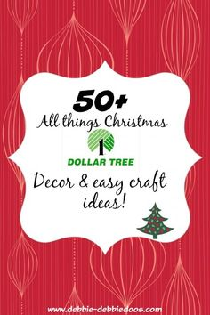 Dollar tree Christmas decor and craft ideas.50 + ideas to inspire you.  #debbiedoos