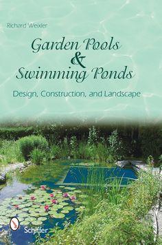 Garten-und Landschaftsbau: Garden Pools and Swimming Ponds Design, Construction, and Landscape