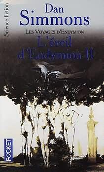 L'Éveil d'Endymion - 2 Dan SIMMONS  Titre original : The Rise of Endymion, 1997 Science Fiction  - Cycle : Hypérion Illustration de Wojtek SIUDMAK POCKET, coll. Science-Fiction / Fantasy n° 5760, dépôt légal : octobre 2000