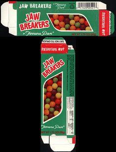 jaw breakers