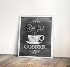 But first coffee, printable, 5x7, 8x10, INSTANT download, Kitchen, Printable Art, Digital, home wall art, coffee print, chalkboard coffee