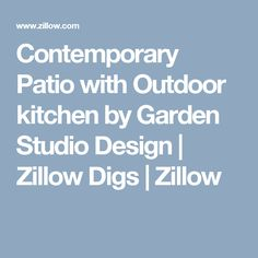 Contemporary Patio with Outdoor kitchen by Garden Studio Design | Zillow Digs | Zillow