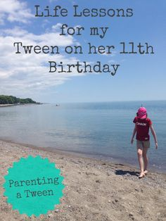 Life lessons for a tween...what do you wish you knew when you were a tween? #tween