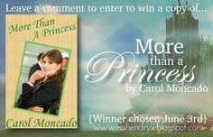 GIVEAWAY! More Than a Princess by Carol Moncado, giveaway ends 6/3/15.