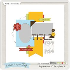 Happy Tuesday scrappers! Tamara here stopping by with another fabulous template freebie by Scrapping with Liz! Have you ever been in a scrapping rut?  You are stuck and you don't know where to get started?? You want to create pages that are to die for but just don't understand the layering process yet??*