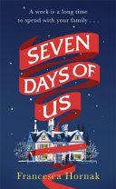 Seven Days of Us: A Novel - Francesca Hornak - Google Books