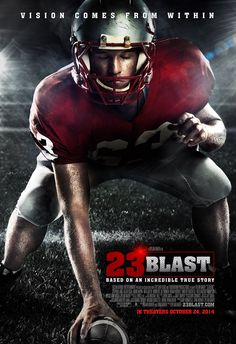 """""""23 Blast"""" movie poster, 2013. PLOT: When a high school football star is suddenly stricken with irreversible total blindness, he must decide whether to live a safe handicapped life or bravely return to the life he once knew and the sport he still loves. Streaming Movies, Hd Movies, Film Movie, Movies To Watch, Movies Online, Action Movies, Netflix Movies, Hd Streaming, Movies 2019"""