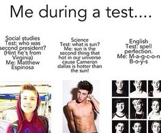 Me during a test...