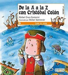 De la A a la Z con Cristobal Colón, de Rafel Cruz-Contarini. (VERDE). Repasa las letras del abecedario conociendo la historia que llevó a Colón hasta América.