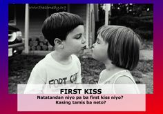 First Love Quotes And pictures | Sana eh memorable ang first kiss niyo