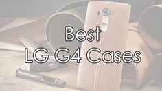 See the Great, Protect the Great - Best LG Cases Latest Technology, Cases, Tops, Shell Tops