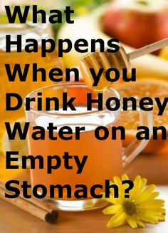 What Happens When you Drink Honey Water on an Empty Stomach?