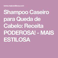Shampoo Caseiro para Queda de Cabelo: Receita PODEROSA! - MAIS ESTILOSA