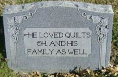 9 Epitaphs for Quilters