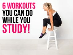 SO USEFUL - 6 Workouts You Can Do While You Study Maybe during study breaks and NOT in the library, please!