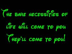Bare Necessities - The Jungle Book Lyrics HD~~ the bare necessities of life will come you, thy'll come to you~yeah man! <3