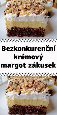 Bezkonkurenční krémový MARGOT zákusek Sweet Desserts, Sweet Recipes, Cake Recipes, Slovak Recipes, Pinterest Recipes, Desert Recipes, Food Inspiration, Nom Nom, Sweet Tooth