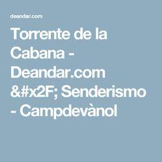 Torrente de la Cabana - Deandar.com / Senderismo - Campdevànol