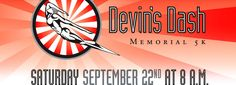 1 month from today! Register for the Devin's Dash Memorial 5K!