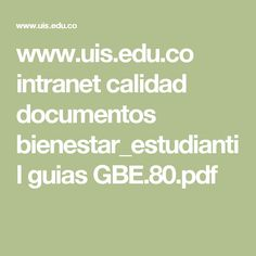 www.uis.edu.co intranet calidad documentos bienestar_estudiantil guias GBE.80.pdf
