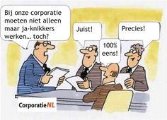 Humor - corporatie ja-knikkers, durven we aan te pakken en aan te spreken!