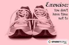 Exercise: you don't have time not to. | via @SparkPeople #motivation #quotes #fitness