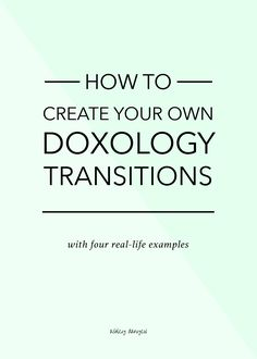 How to create your own Doxology transitions (with real-life examples!) | @ashleydanyew
