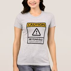 CAUTION 88 Year Old 88th Birthday Gift Tee 32 40th Gifts Celebration