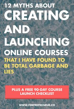 12 Myths About Creating and Launching Online Courses That I Have Found to be Total Garbage and Lies. Plus a Free Course Launch Checklist Marketing Digital, Content Marketing, Online Marketing, Affiliate Marketing, Media Marketing, Business Tips, Online Business, Business School, Business Coaching