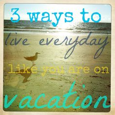 """""""Instead of wondering when your next vacation is, you ought to set up a life you don't need to escape from."""""""