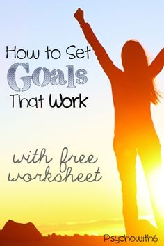 How to Set Goals That Work (with free worksheet) - Psychowith6 | Psychowith6