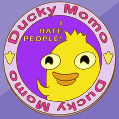 """A cute duck from a television show for little children or something with an article made for fans with the miswritten text """"I hate people"""" on it."""