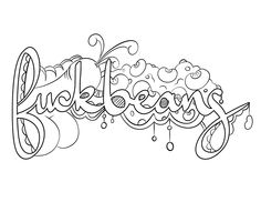 Fuckbeans - Coloring Page by Colorful Language © 2015.  Posted with permission, reposting permitted with attribution.  https://www.facebook.com/colorfullanguageart