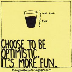 1122: Choose to be optimistic. It's more fun.