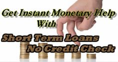 Short Term Loans No Credit Check:  immediate finances without the hurdles