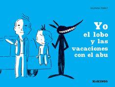 """Delphine Perret. """"Yo, el lobo y las vacaciones con el abu"""". Editorial Kókinos. Está en la biblio. Ecards, Editorial, Memes, Movie Posters, Children's Literature, Vacations, Summer Time, Books, Animales"""