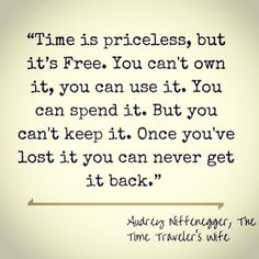 Time is priceless....