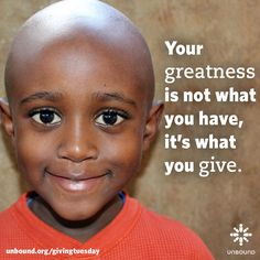 #InspirationalQuote: Your GREATNESS is not what you have, it's what you GIVE. #GivingTuesday  #charity #poverty