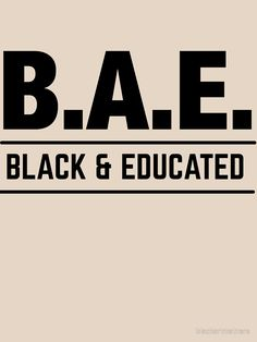 'Black and Educated BAE HBCU Black Pride' Relaxed Fit T-Shirt by blackartmatters