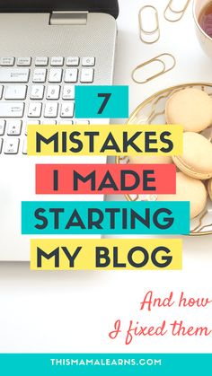 I'm owning up to the seven biggest mistakes I made when starting my blog - This Mama Learns. Can you guess what they are? Spread the word so others don't make the same mistakes!