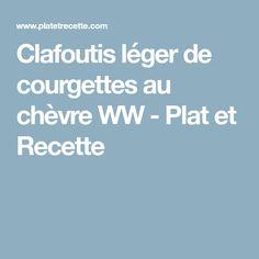 Clafoutis léger de courgettes au chèvre WW - Plat et Recette