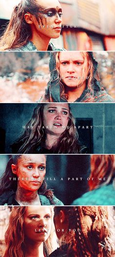 Clarke + Lexa: Even after the entire world has taken me apart there's still a part of me left over for you #the100