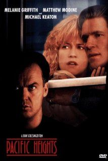 """""""Pacific Heights"""" (1990). A couple works hard to renovate their dream house and become landlords to pay for it. Unfortunately one of their tenants has plans of his own.  Well, if you're looking for a thriller, this one is quite good."""