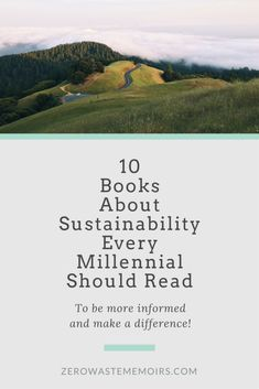 Whether you want to go change the world or learn more about your environmental footprint, these books on sustainability will definitely get you started!