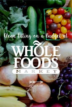 """Clean Eating Diet You don't have to spend your """"whole paycheck"""" shopping at Whole Foods! Budget Clean Eating, Clean Eating Diet, Budget Meals, Healthy Eating Recipes, Healthy Chicken Recipes, Whole Food Recipes, Bodybuilding Nutrition, Whole Foods Market, Whole Foods Grocery Store"""